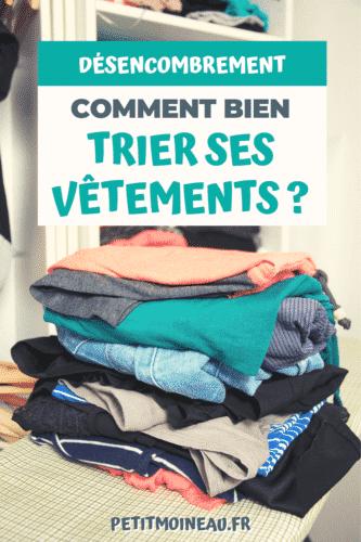 tri désencombrement comment trier vêtements piles penderie armoire placard